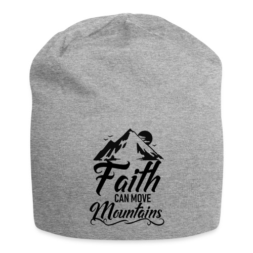 Faith can move mountains - Jersey Beanie