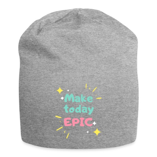 Make today epic - Jersey Beanie