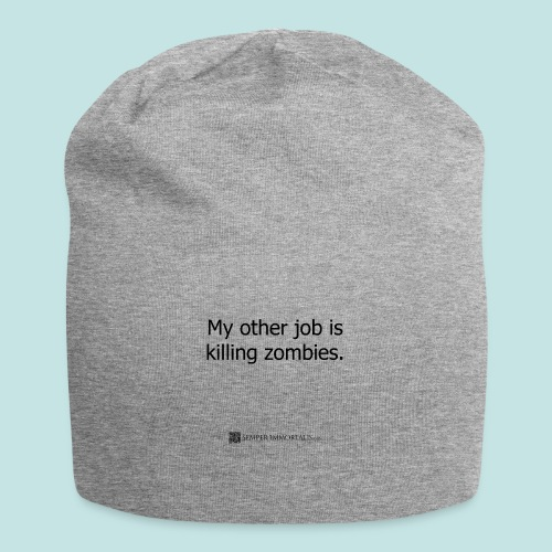 Job is killing zombies (black) - Jersey Beanie