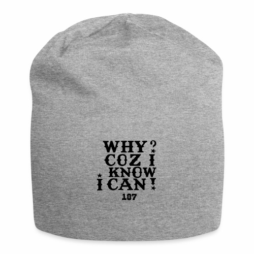 Why Coz I Know I Can 187 Positive Affirmation Logo - Jersey Beanie