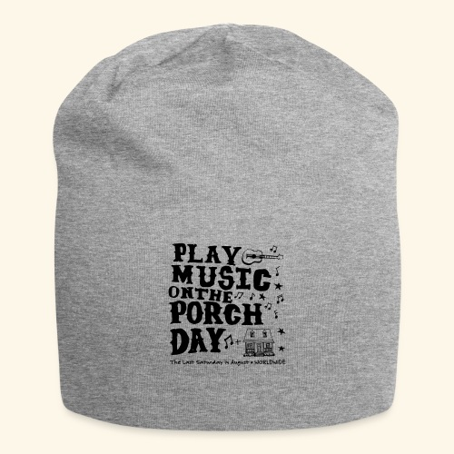 PLAY MUSIC ON THE PORCH DAY - Jersey Beanie