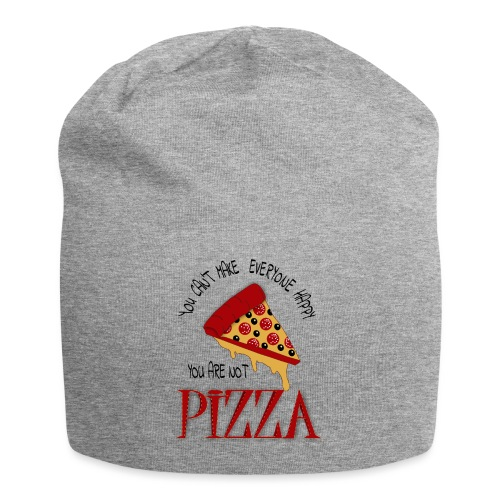 You Can't Make Everyone Happy You Are Not Pizza - Jersey Beanie