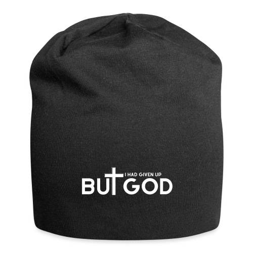 I HAD GIVEN UP BUT GOD by Shelly Shelton - Jersey Beanie