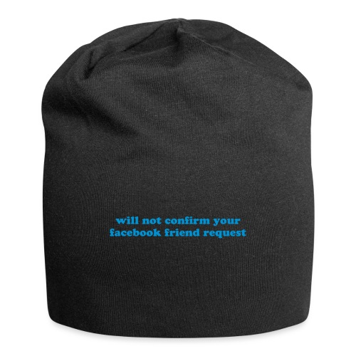 WILL NOT CONFIRM YOUR FACEBOOK REQUEST - Jersey Beanie