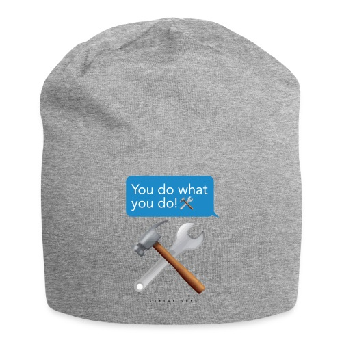 You Do What You Do - Jersey Beanie