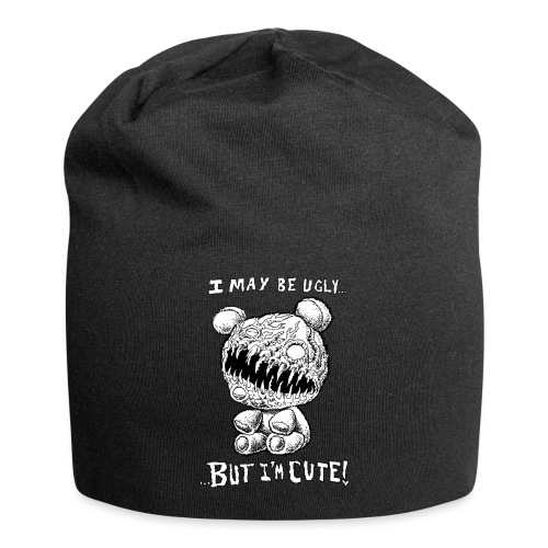 I May Be Ugly, BUT I'M CUTE! - Jersey Beanie