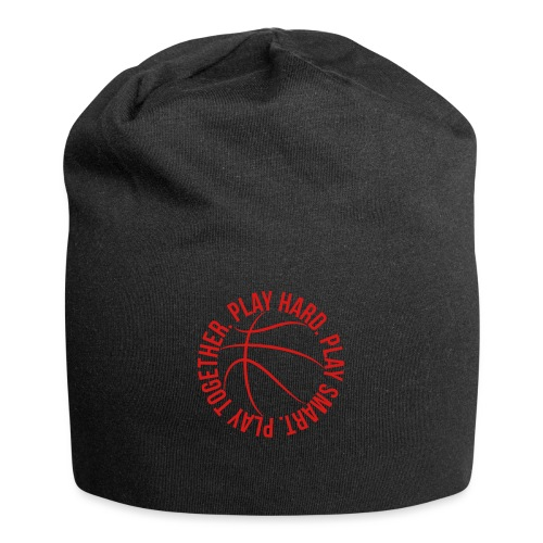 play smart play hard play together basketball team - Jersey Beanie