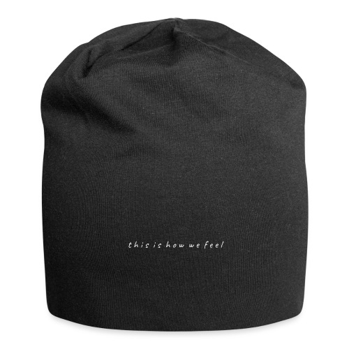 this is how we feel - Jersey Beanie