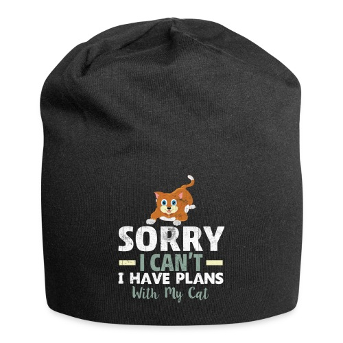 Sorry I can't I have Plans With My CAT - Jersey Beanie