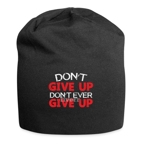 Dont Give Up Dont Ever Give Up - Jersey Beanie