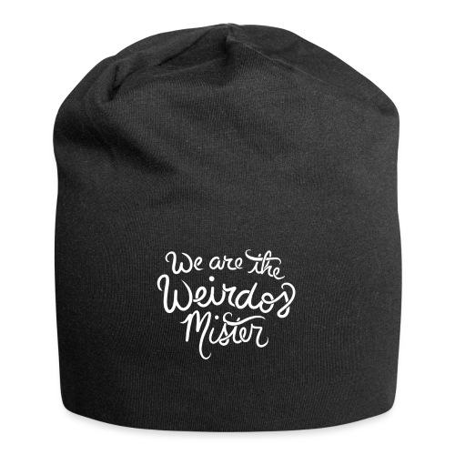 We are the weirdos mister - Jersey Beanie