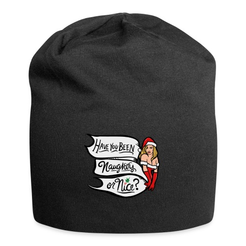 Have you been naughty or nice - Jersey Beanie