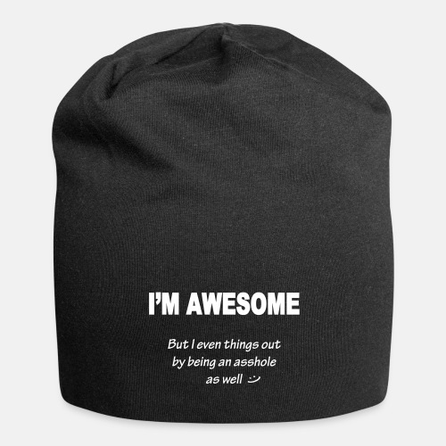 I m awesome but I even things out ats
