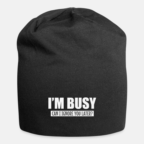 I'm busy - Can I ignore you later?