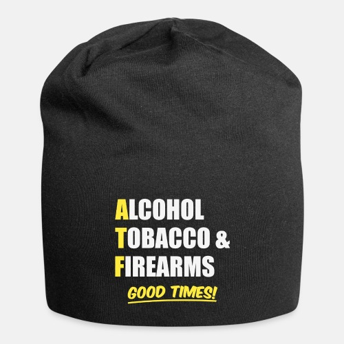 Alcohol, Tobacco & Firearms - Good Times!