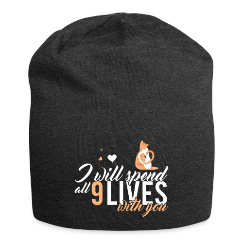I will spend 9 LIVES with you - Jersey Beanie