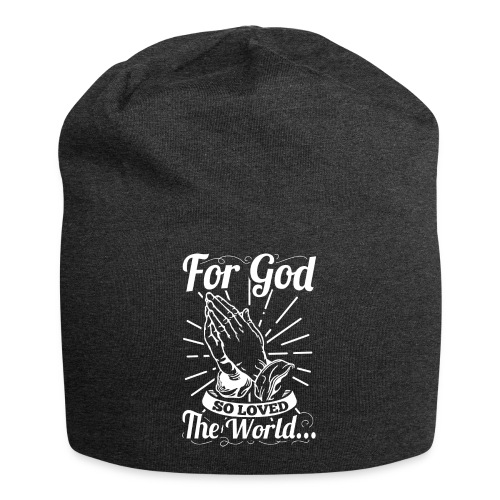 For God So Loved The World... (White Letters) - Jersey Beanie