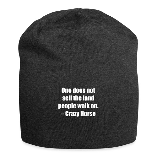 One Does Not Sell The Land People Walk On. - Jersey Beanie