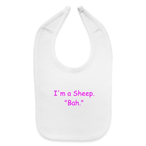 I'm a Sheep. Bah. - Baby Bib