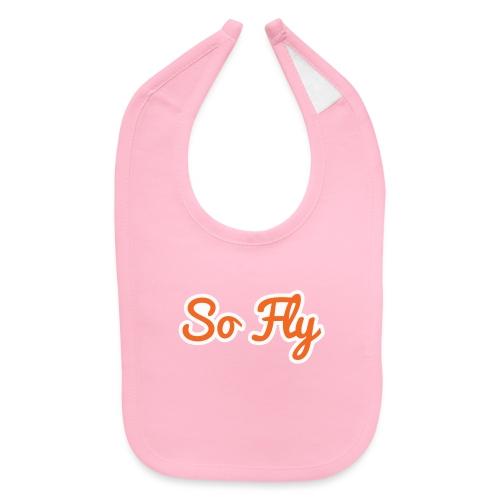 So Fly - Baby Bib