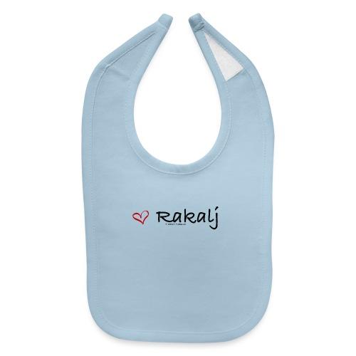 I love Rakalj - Baby Bib