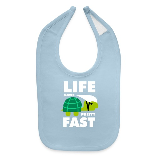 Life moves pretty fast - Baby Bib
