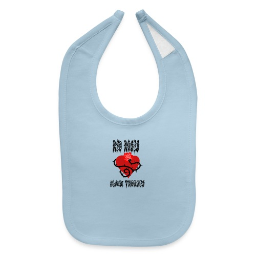 Your'e a Red Rose but a Black Thorn shirt - Baby Bib
