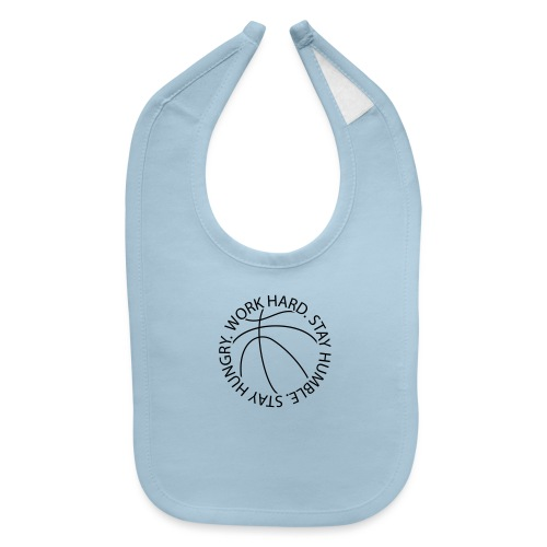 Stay Humble Stay Hungry Work Hard Basketball logo - Baby Bib