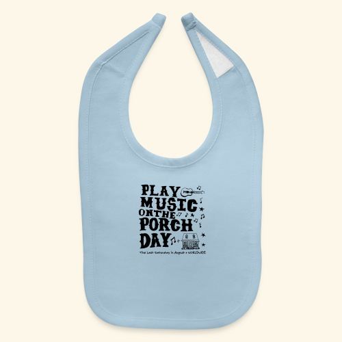 PLAY MUSIC ON THE PORCH DAY - Baby Bib
