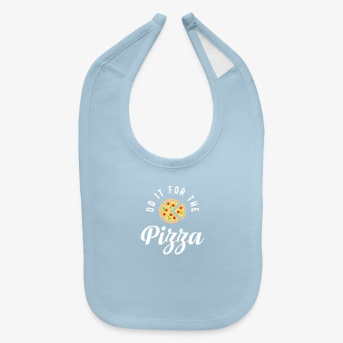 Do It For The Pizza - Baby Bib
