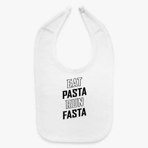 Eat Pasta Run Fasta v2 - Baby Bib
