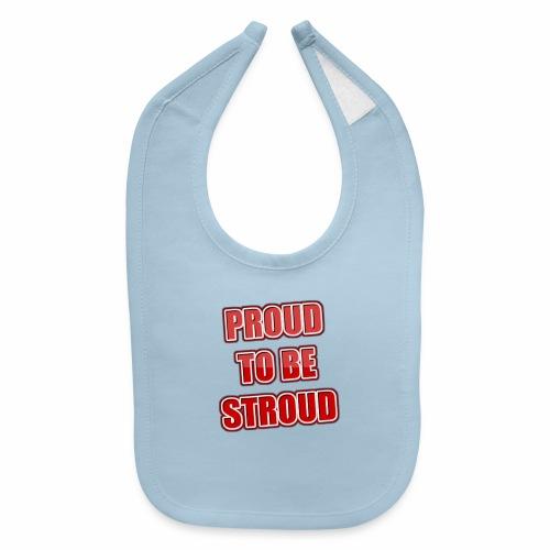 Proud To Be Stroud - Baby Bib