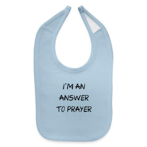 Answer to prayer - Baby Bib