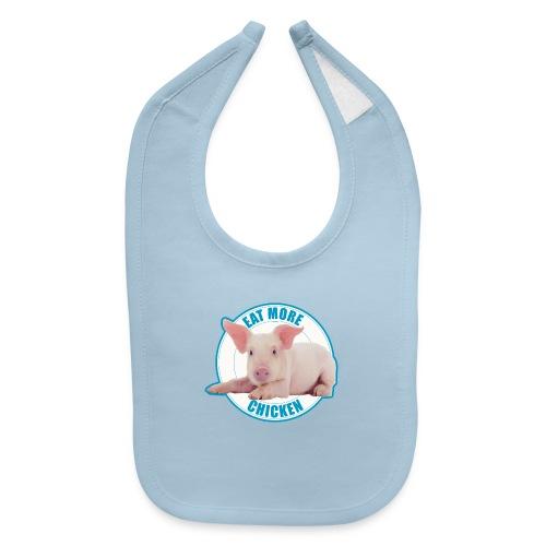 Eat more chicken - Sweet piglet print - Baby Bib