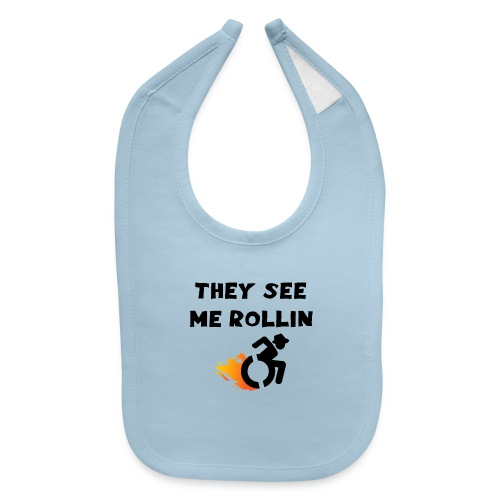 They see me rollin, for wheelchair users, rollers - Baby Bib