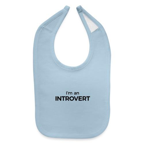 I'm an Introvert - Baby Bib