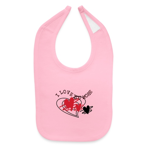 I love you more - Baby Bib