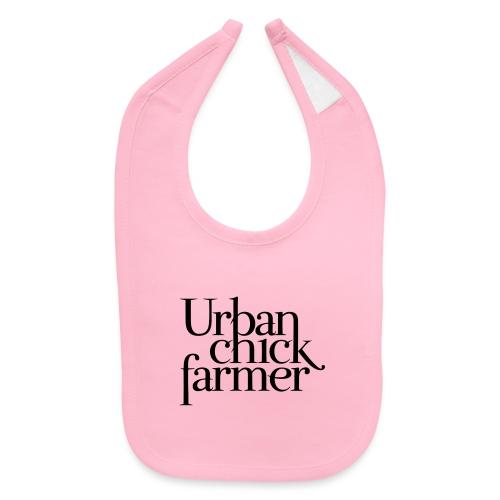 urban chick farmer - Baby Bib