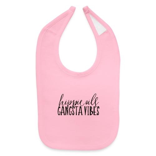 Hippie Oils Gangsta Vibes - Baby Bib