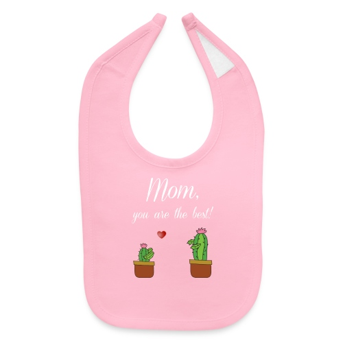 Mom you are the best - Baby Bib