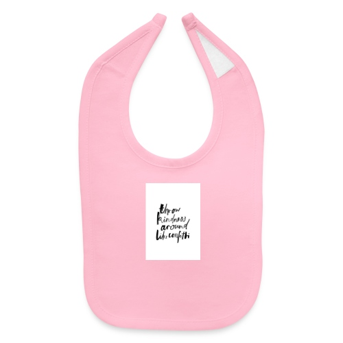 Throw kindness around - Baby Bib