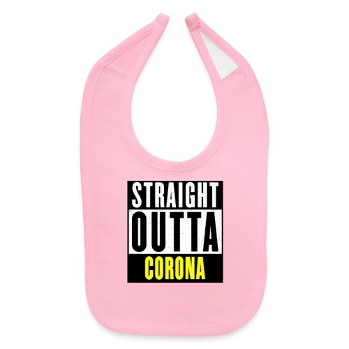 Straight Outta Corona - Baby Bib