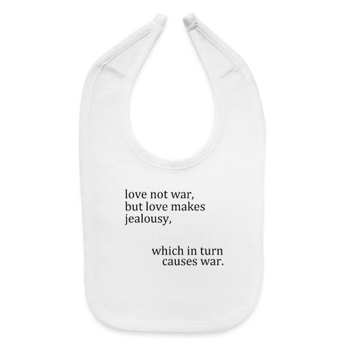 love not war - Baby Bib