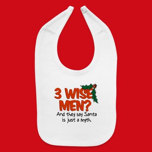 3 Wise Men? - Baby Bib
