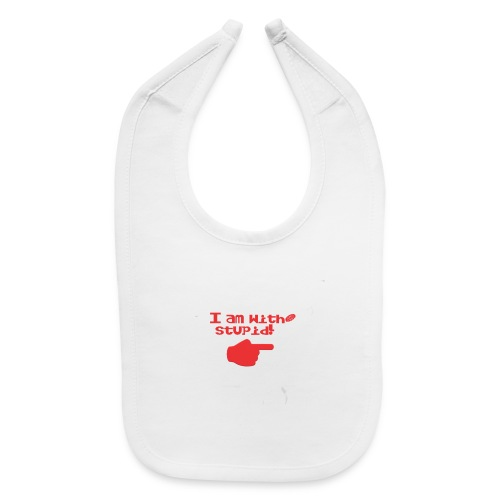I am with stupid - Baby Bib