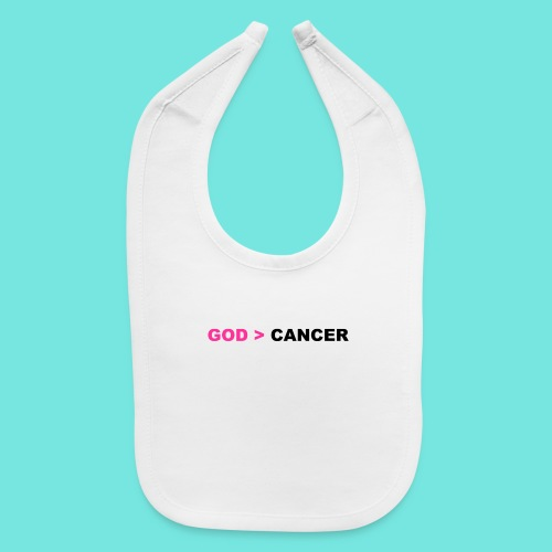 GOD IS GREATER THAN CANCER - Baby Bib