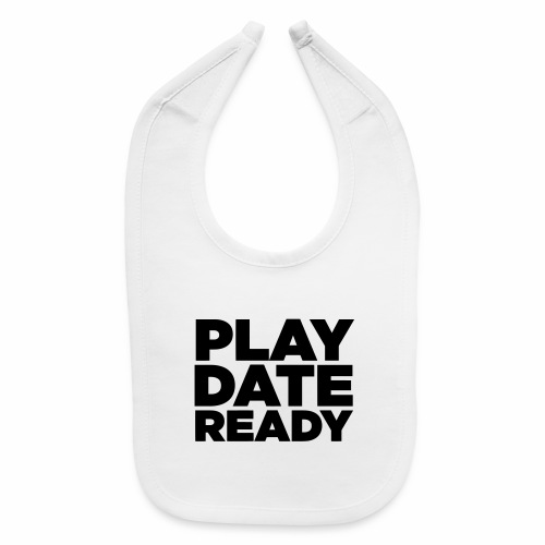 PLAY DATE READY - Baby Bib