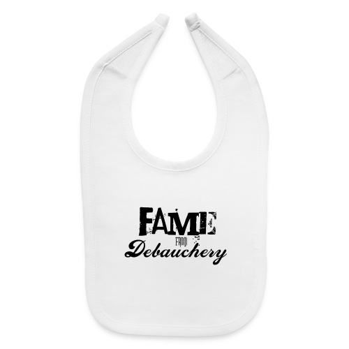 Fame from Debauchery - Baby Bib