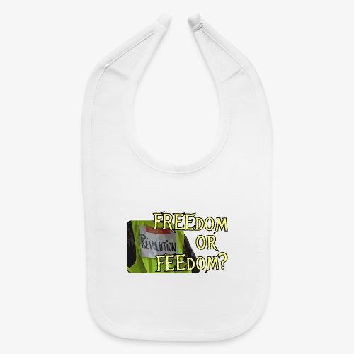 FREEdom or FEEdom? - Baby Bib