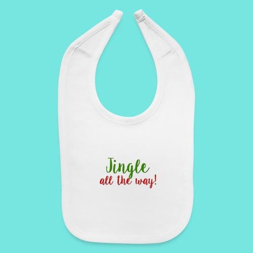 Jingle All The Way! - Baby Bib